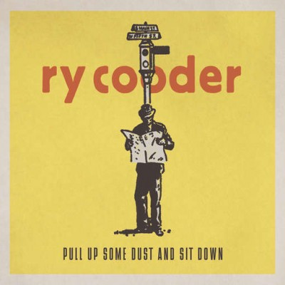 Ry Cooder – Pull Up Some Dust and Sit Down
