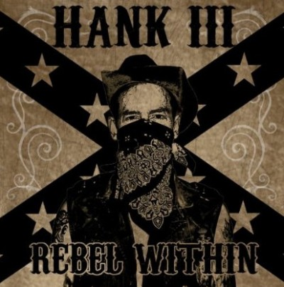 Hank III – Rebel Within