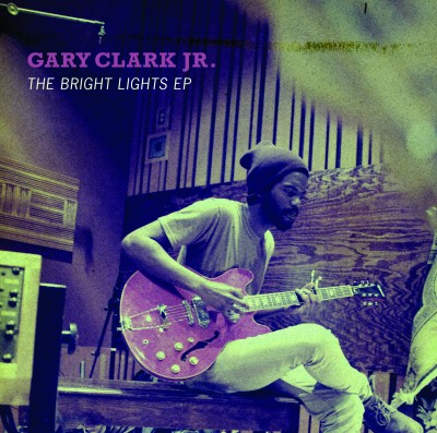 Gary Clark Jr. – The Bright Lights EP