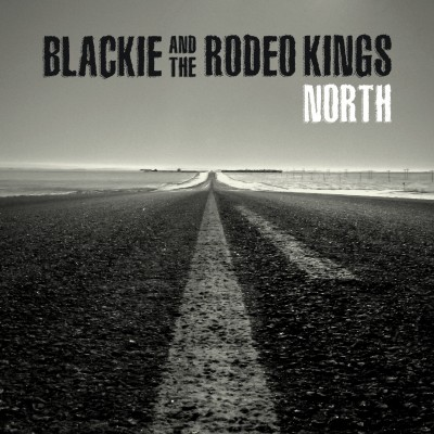 "Blackie and the Rodeo Kings – ""North"""