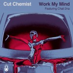 """Cut Chemist – """"Work My Mind"""" Music Video Premiere!"""