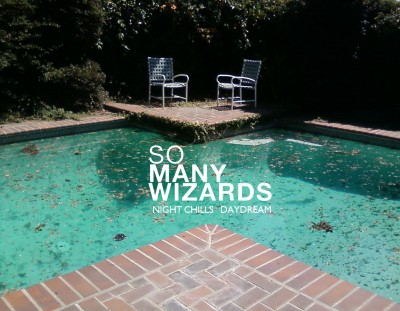 "So Many Wizards – ""Night Chills / Daydream"""