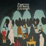 "Papercuts ""Life Among The Savages"" – MOJO & The Line of Best Fit Review"