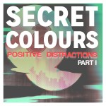 New Music From Secret Colours – Digital Servicing Only