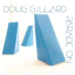 "Doug Gillard – Brooklyn Vegan Track Premiere – Live Stream of ""Parade On"" Release Show"