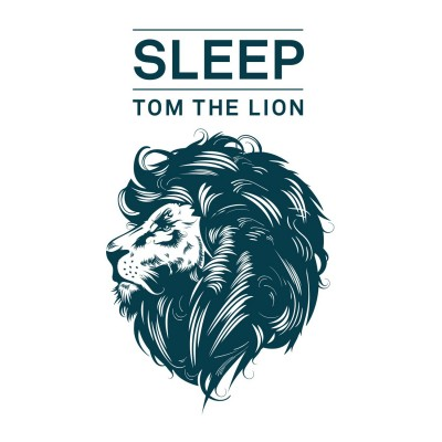 "Tom the Lion – ""Sleep"""