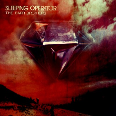 The Barr Brothers – Sleeping Operator