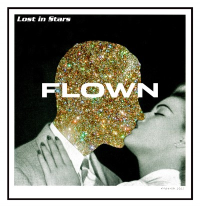 "Lost In Stars – ""Flown"" [single]"