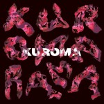 New Music from Kuroma
