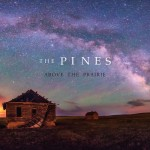 "The Current Features the Pines as ""Song of the Day;"" Above the Prairie Debuts at CMJ as the Band Tours"