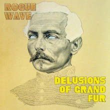 Under The Radar and Stereogum Praise Rogue Wave; Delusions Of Grand Fur Looks For a Strong Debut