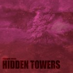 New Music from Hidden Towers – Digital Servicing Only