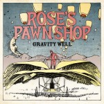 Rose's Pawn Shop – Iowa Public Radio's Featured Release – Festival Dates