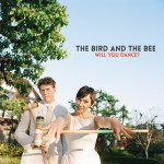 "The Bird and the Bee Release ""Will You Dance?"" Remix and Making-of Video"