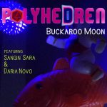 "PolyheDren Shares Video For ""Buckroo Moon"""